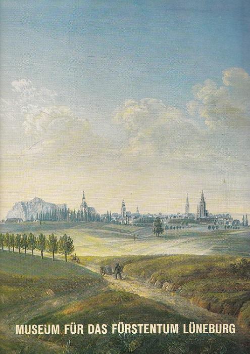 Museum für das Fürstentum Lüneburg. / Kunstführer ; Nr. 1183 1. Aufl.