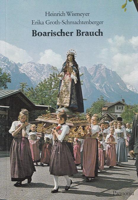 Boarischer Brauch. Kleine Pannonia-Reihe ; 78