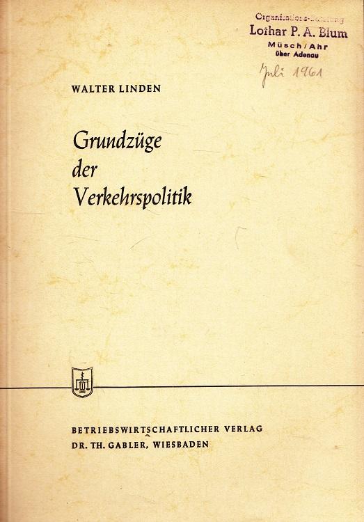 Grundzüge der Verkehrspolitik. Die Wirtschaftswissenschaften / Reihe B, Volkswirtschaftslehre ; Beitr. Nr. 12 = Lfg. 32