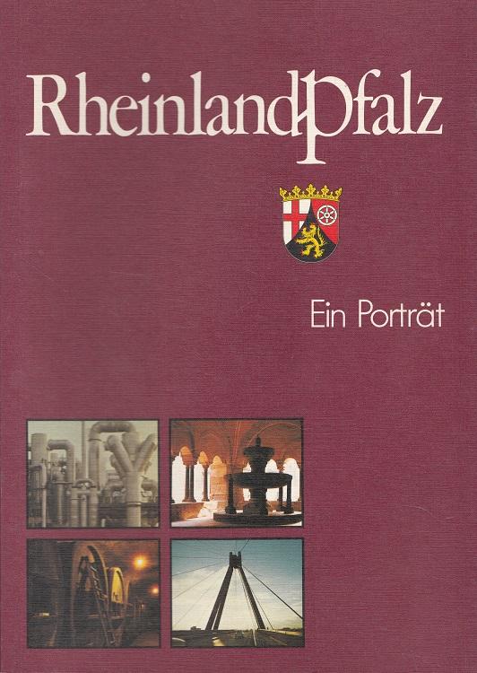 Rheinland-Pfalz : ein Porträt. [Hrsg. Landesregierung Rheinland-Pfalz, Staatskanzlei, Pressestelle. Übers. Barbara Müller-Grant ; Elke Kroll. Rheinland-Pfalz]