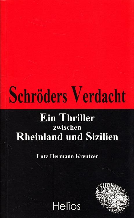 Schröders Verdacht : ein Thriller zwischen Rheinland und Sizilien ; Roman.