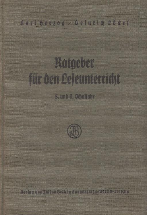 Ratgeber für den Leseunterricht : Ein Erläuterungswerk zum Deutschen Lesebuch für Volksschulen für das 5. und 6. Schuljahr