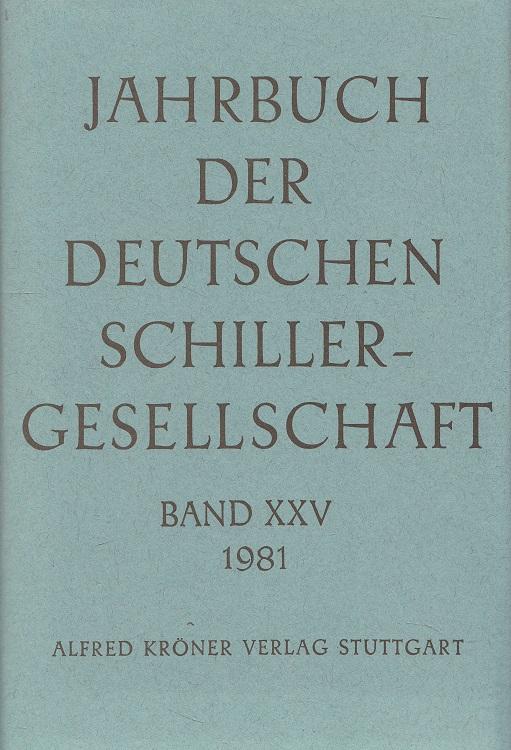 Martini, Fritz, Walter Müller-Seidel Bernhard Zeller u. a.: Jahrbuch der Deutschen Schillergesellschaft Band XXV (25. Jahrgang) 1981 - Internationales Organ für Neuere Deutsche Literatur