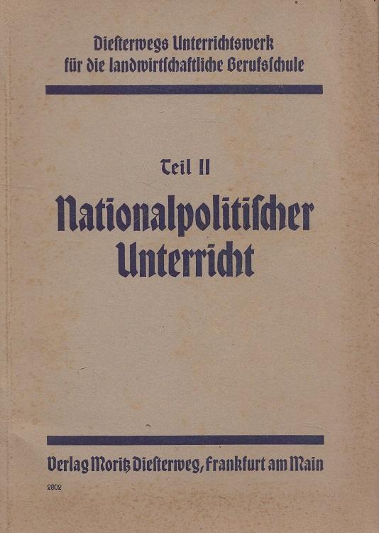 Nationalpolitischer Unterricht - Diesterwegs Unterrichtswerk für die landwirtschaftliche Berufsschule Teil II