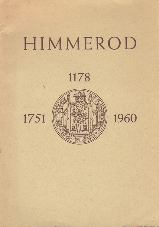 Himmerod : [1178 - 1751 - 1960.] Eine Festgabe zur Kirchweihe am 15. Okt. 1960.