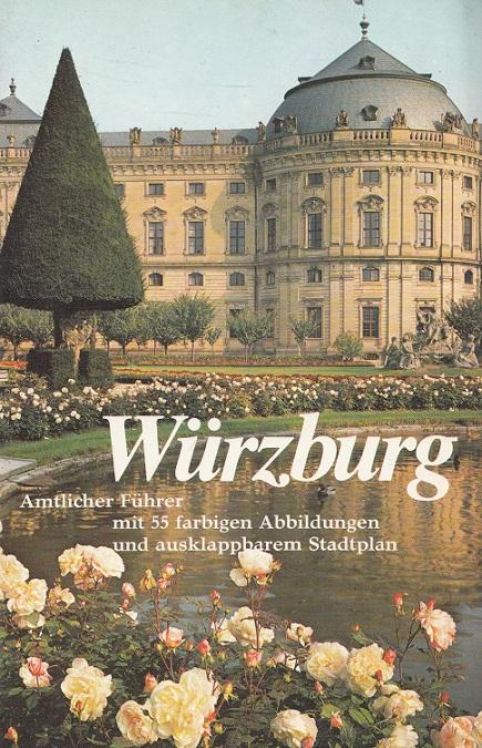 Würzburg : amtlicher Führer. Text von. Hrsg. vom Fremdenverkehrs- u. Kulturamt d. Stadt Würzburg 12. Aufl.
