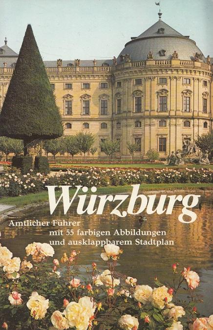 Würzburg : amtlicher Führer. Text von. Hrsg. vom Fremdenverkehrs- u. Kulturamt d. Stadt Würzburg 16. Aufl.