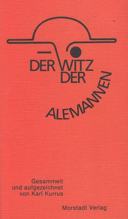 Kurrus, Karl (Hrsg.): Der Witz der Alemannen. Edition Morstadt / Taschenbuch ; Bd. 3