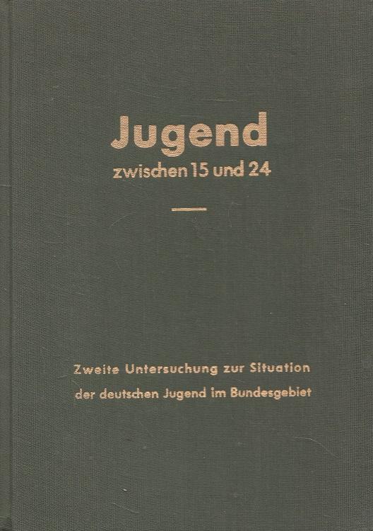 Jugend zwischen 15 und 24 II: Zweite Untersuchung zur Situation der deutschen Jugend im Bundesgebiet