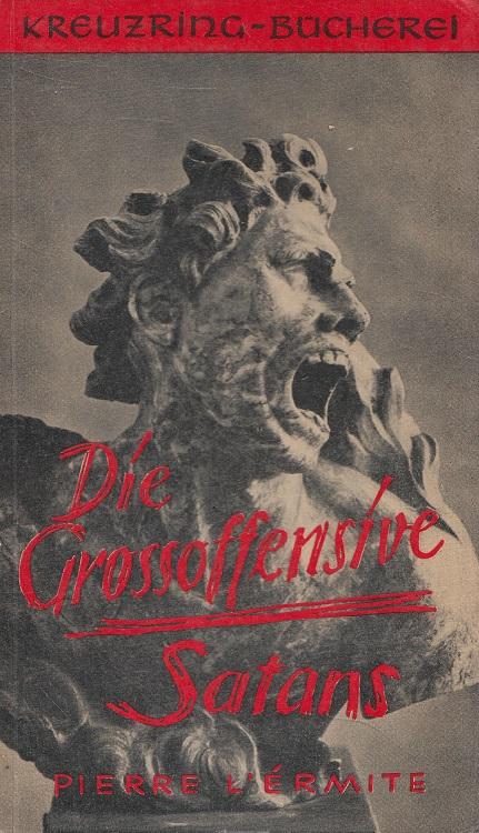 Die Grossoffensive Satans. Pierre L