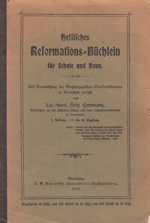 Hessisches Reformations-Büchlein für Schule und Haus