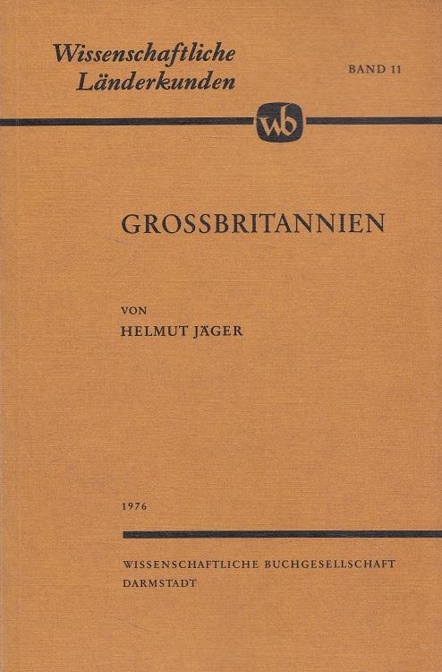 Grossbritannien. Wissenschaftliche Länderkunden ; Bd. 11