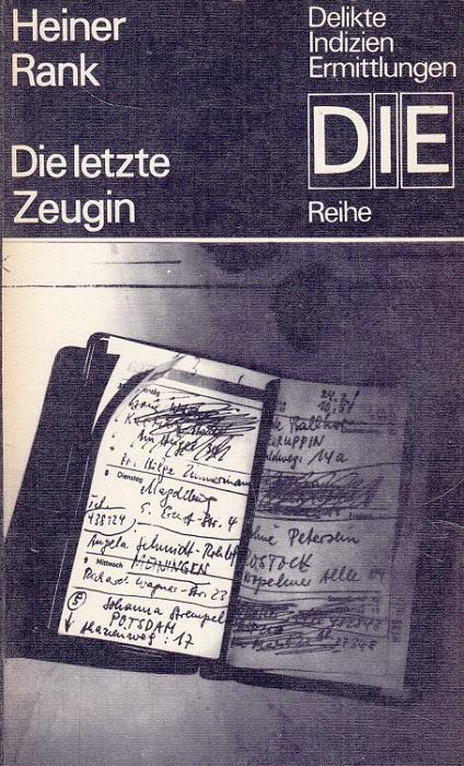 Rank, Heiner: Die letzte Zeugin. DIE-Reihe