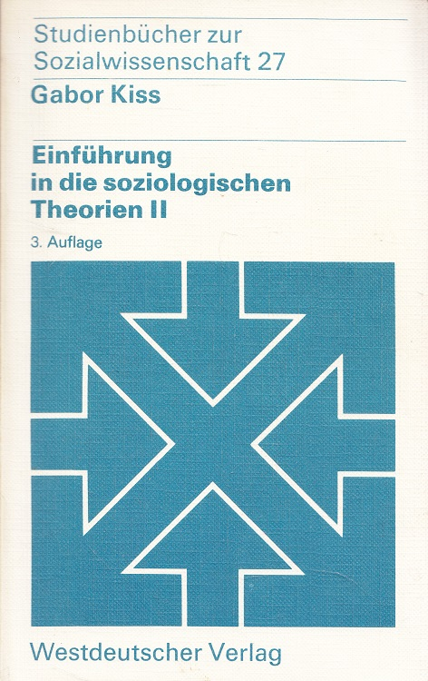 Einführung in die soziologischen Theorien 2 Studien zur Sozialwissenschaft ; Bd. 27 3. Aufl.