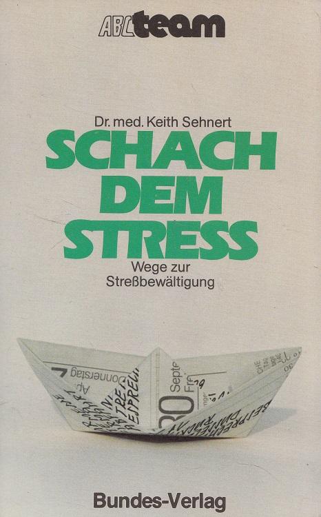Schach dem Stress : Wege zur Stressbewältigung. [Dt. von Manuela Stephenson] / ABC-Team ; Bd. 315 : Aktuelle Themen 1. Aufl.