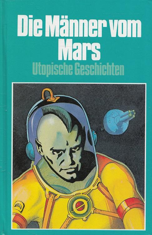 Die Männer vom Mars : utopische Geschichten