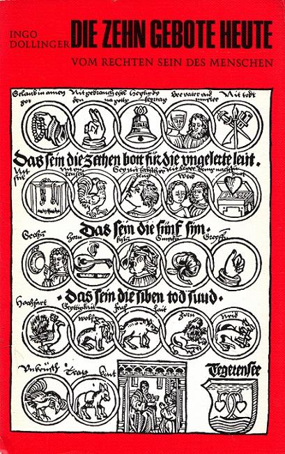 Die Zehn Gebote heute : vom rechten Sein des Menschen.