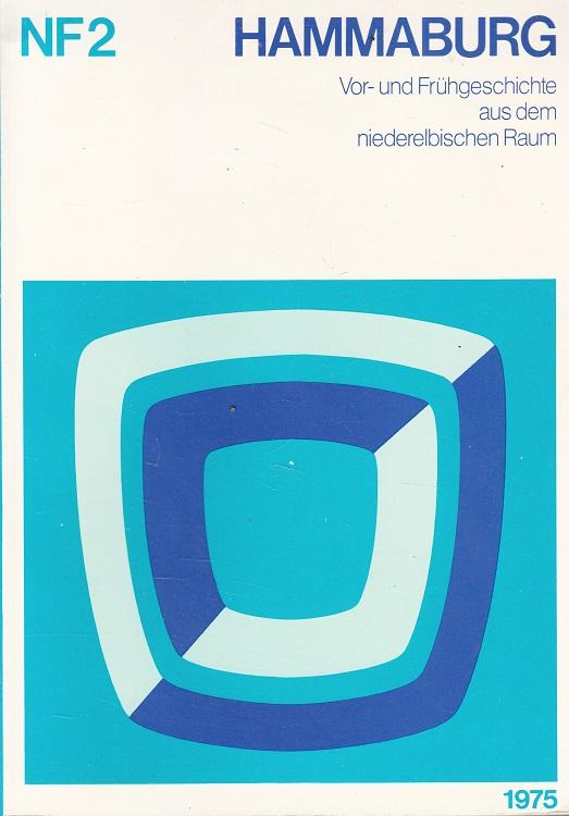 Hammaburg NF 2  - 1975 Vor- und Frühgeschichte aus dem niederelbischen Raum hrsg. für das Archäologische Museum Hamburg, Helms-Museum
