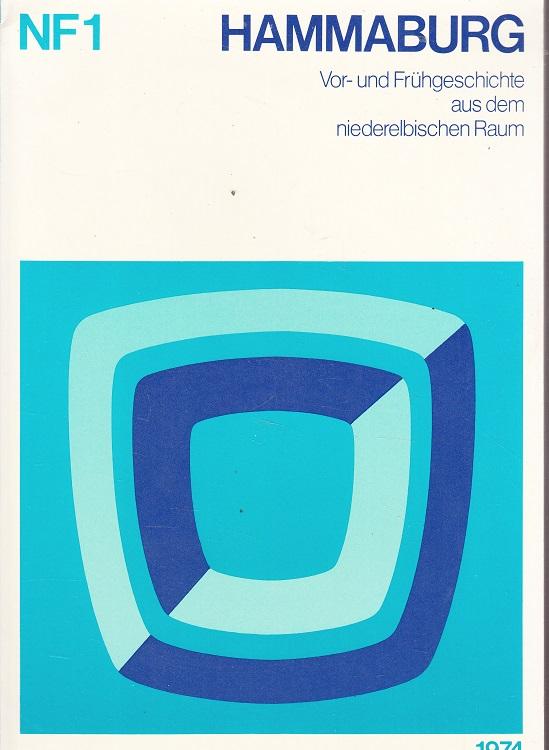 Hammaburg NF 1  - 1974 Vor- und Frühgeschichte aus dem niederelbischen Raum hrsg. für das Archäologische Museum Hamburg, Helms-Museum