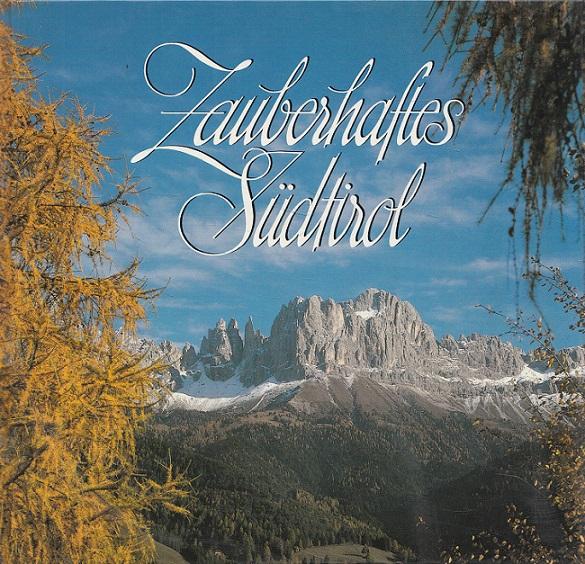 Zauberhaftes Südtirol. (deutsch - englisch - französisch - italienisch)