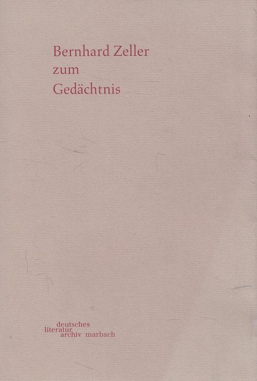 Bernhard Zeller zum Gedächtnis,