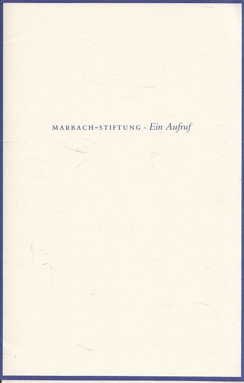 Marbach-Stiftung, ein Kollegienhaus des Deutschen Literaturarchivs : Aufruf der Deutschen Schillergesellschaft
