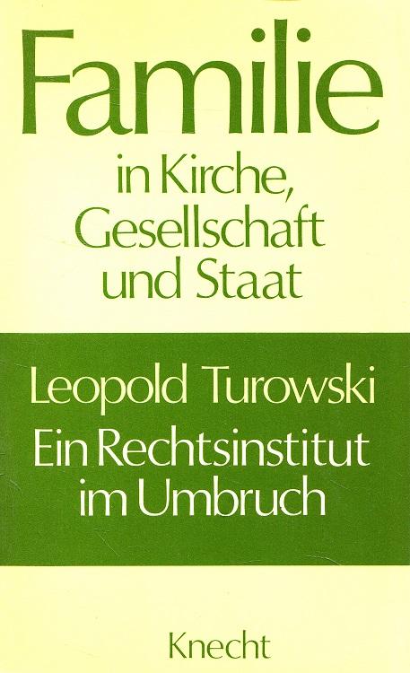 Ein Rechtsinstitut im Umbruch : Das neue Ehe- und Familienrecht in katholischer Sicht. Familie in Kirche, Gesellschaft und Staat 1. Aufl.