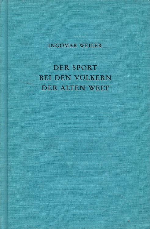 """Der Sport bei den Völkern der Alten Welt : Eine Einführung Mit d. Beitr. """"Sport bei den Naturvölkern"""" / von Christoph Ulf"""