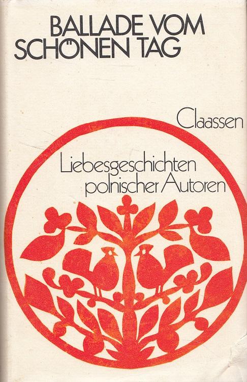 Å�ukawska, Danuta (Hrsg.): Ballade vom schönen Tag : Liebesgeschichten polnischer Autoren. bibliotheca polonica.