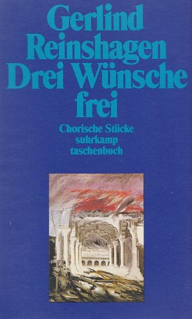 Drei Wünsche frei : Chorische Stücke. Mit einem Nachw. von Anke Roeder.