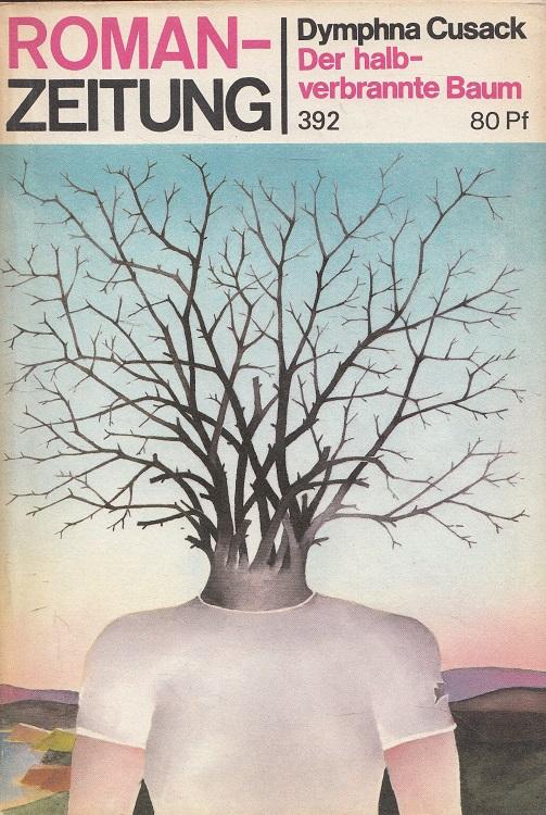 Der halbverbrannte Baum - Roman-Zeitung 392 / 1982,11 [Autoris. Übers. von Olga u. Erich Fetter] / Roman-Zeitung ; H. 392 = 1982,11