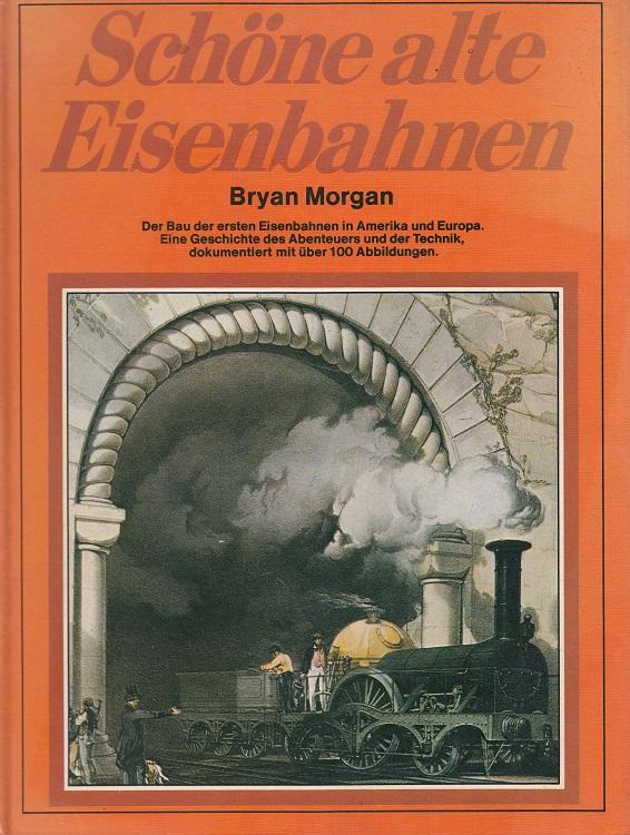 Schöne alte Eisenbahnen - Der Bau der ersten Eisenbahnen in Amerika und Europa