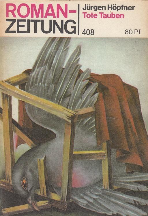 Tote Tauben - Roman-Zeitung 408 / 1984,3 Roman-Zeitung ; H. 408 = 1984,3