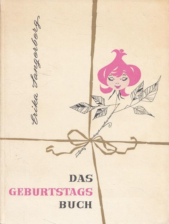 Das Geburtstagsbuch. Erika Sangerberg. [Ill.: Elisabeth Pikhard]