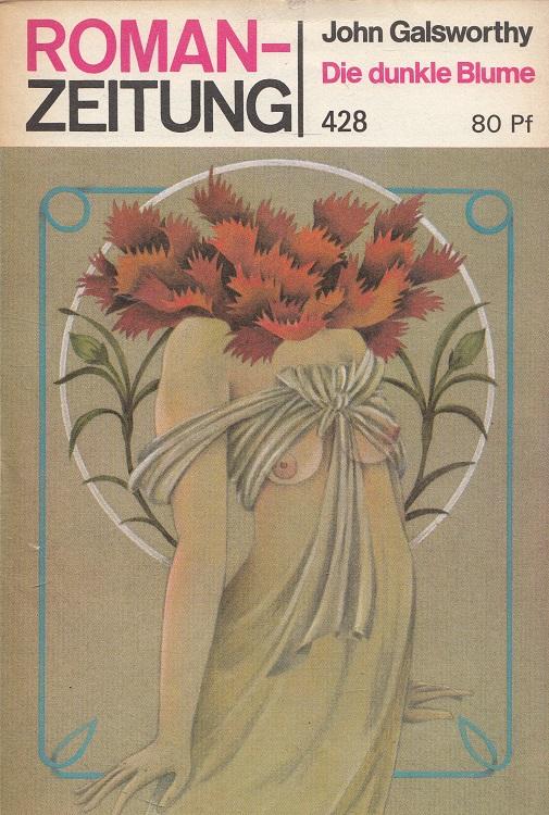 Galsworthy, John: Die dunkle Blume - Roman-Zeitung 428 / 1985,11 [Aus d. Engl. von Christiane Agricola]