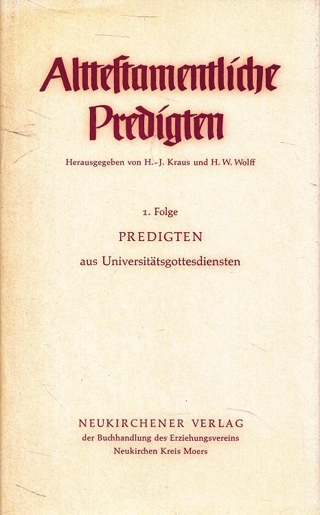 Alttestamentliche Predigten 1. Folge:  Predigten aus Universitätsgottesdiensten 2. Aufl.