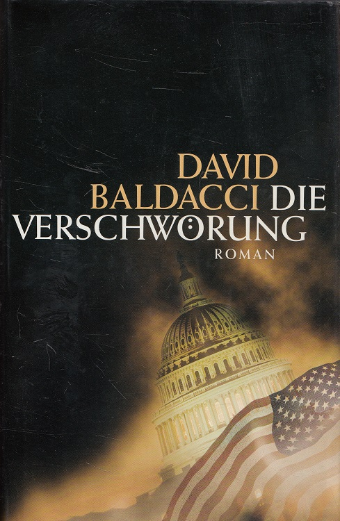Die Verschwörung Aus dem Amerikan. von Uwe Anton unter Mitarb. von Ronald M. Hahn