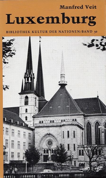 Luxemburg. Kultur der Nationen ; 36