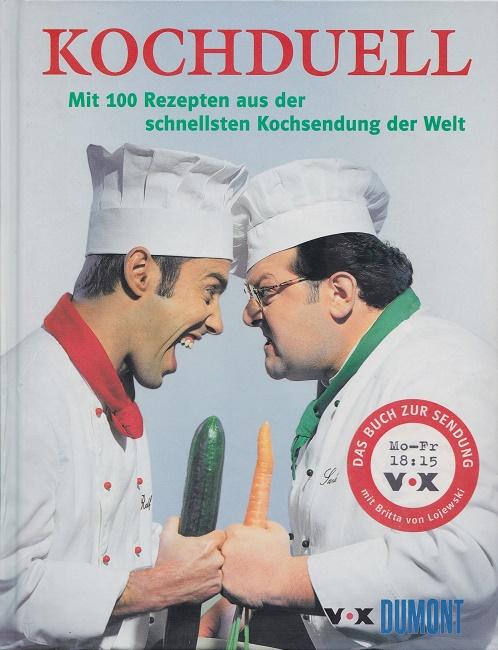 Kochduell : Mit 100 Rezepten aus der schnellsten Kochsendung der Welt.
