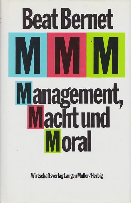 Management, Macht und Moral.