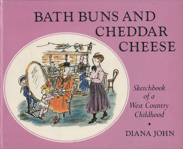 Bath Buns and Cheddar Cheese: Sketchbook of a West Country Childhood