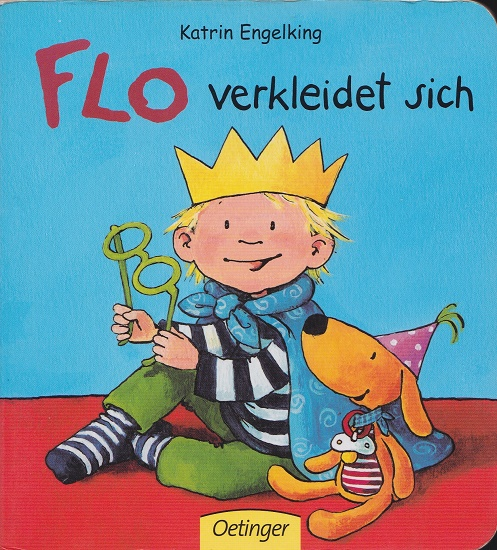 Flo verkleidet sich. Bilderbuch.