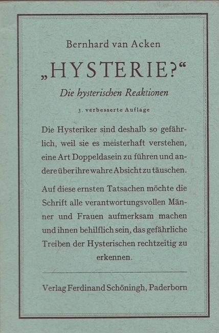 """""""Hysterie?"""" : Die hysterischen Reaktionen. 3., verbesserte Auflage."""