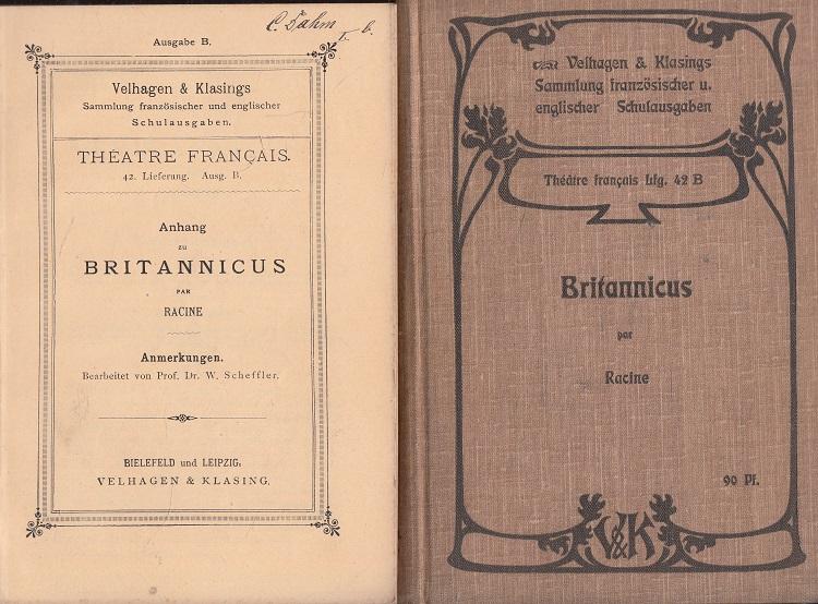Britannicus - Tragédie en cinq actes (inklusive Anhang) Für den Schulgebrauch hrsg. v. Wilhelm Scheffler / Théatre Francais 42. Lieferung