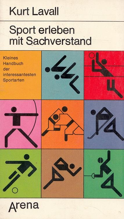 Sport erleben mit Sachverstand : kleines Handbuch der interessantesten Sportarten in alphabetischer Folge. Ill.: Karlheinz Grindler / Arena-Taschenbuch ; Bd. 1260 : Sport 1. Aufl.