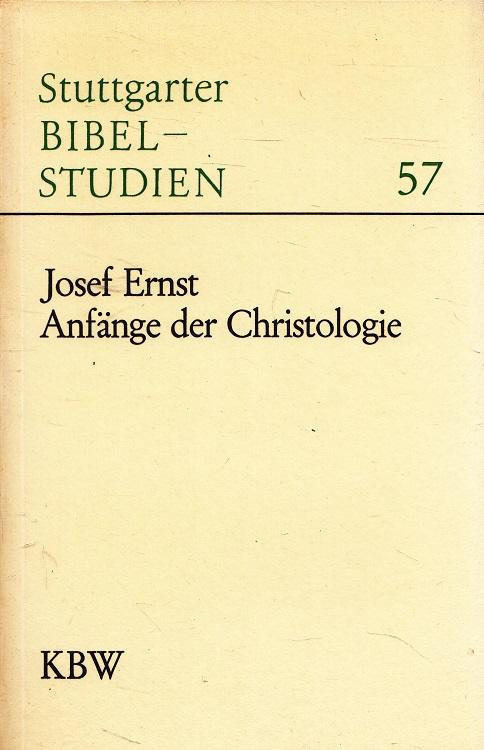 Anfänge der Christologie. Stuttgarter Bibelstudien ; 57