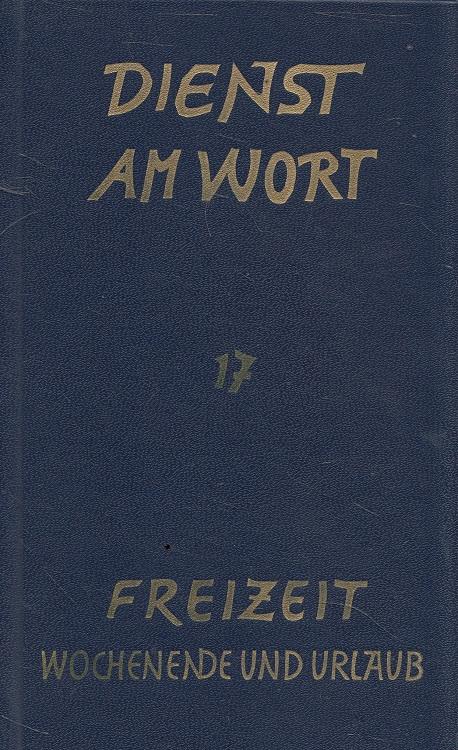 Haberer, Erwin, Erwin (Hrsg.) Brandes Gottfried Franke u. a.: Freizeit : Wochenende und Urlaub - Dienst am Wort Kasualien 17