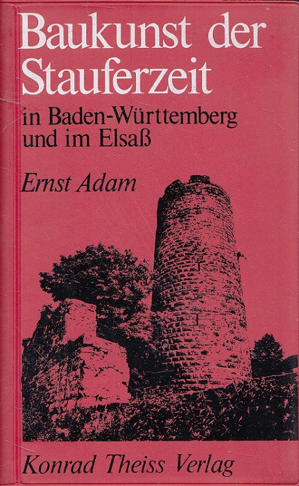 Baukunst der Stauferzeit in Baden-Württemberg und im Elsass.