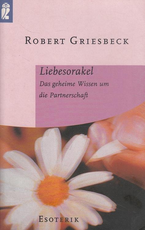Liebesorakel : das geheime Wissen um die Partnerschaft. Ullstein ; Nr. 35691