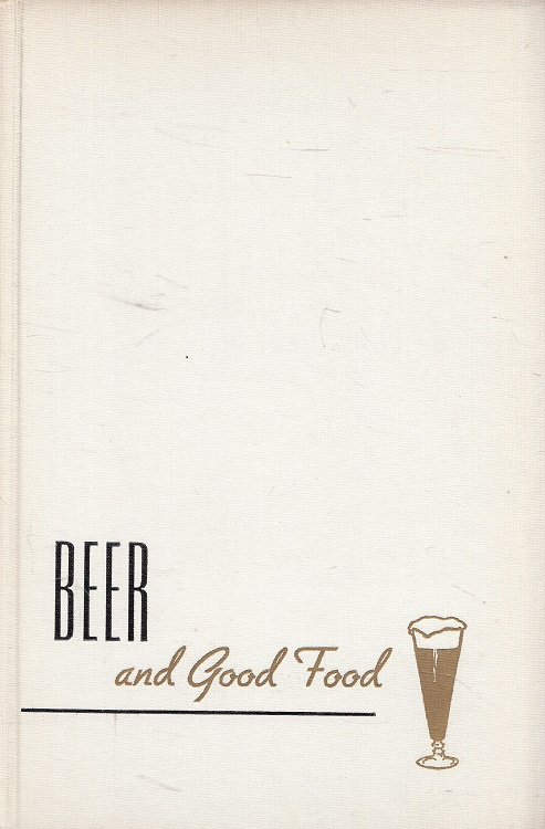 Waldo, Myra: Beer and good food : brighten your menus and recipes with beer and ale